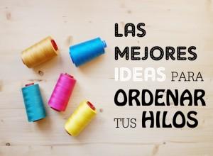ideas-organizar-hilos