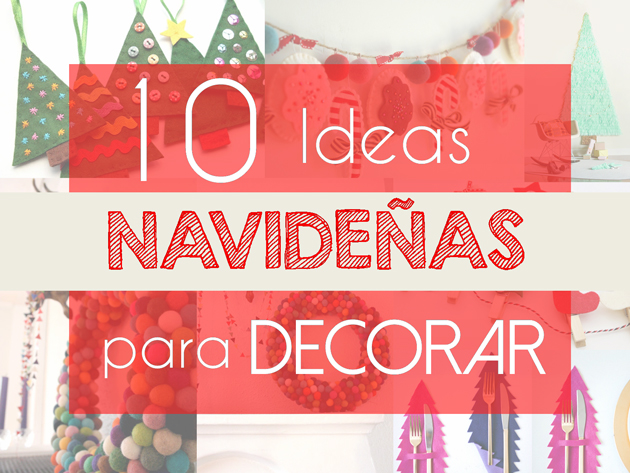 10 diy para decorar tu casa por navidad skarlett costura for Adornos para decorar mi casa