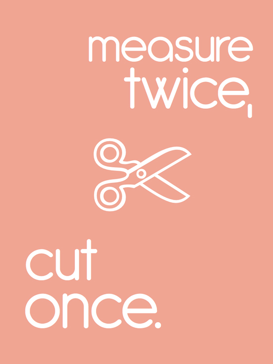 measuretwicecutone