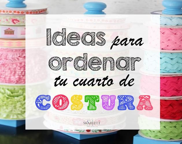 10 prácticas Ideas para ordenar tu cuarto de costura y dejarlo ...
